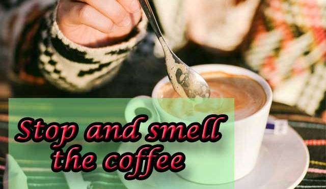 You, me, a Weekend Coffee Share – Stop and smell the aroma.