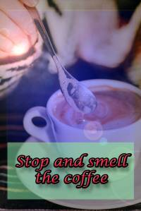 stop-and-smell-the-coffee