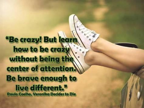 Paulo-Coelho-quote-be-crazy